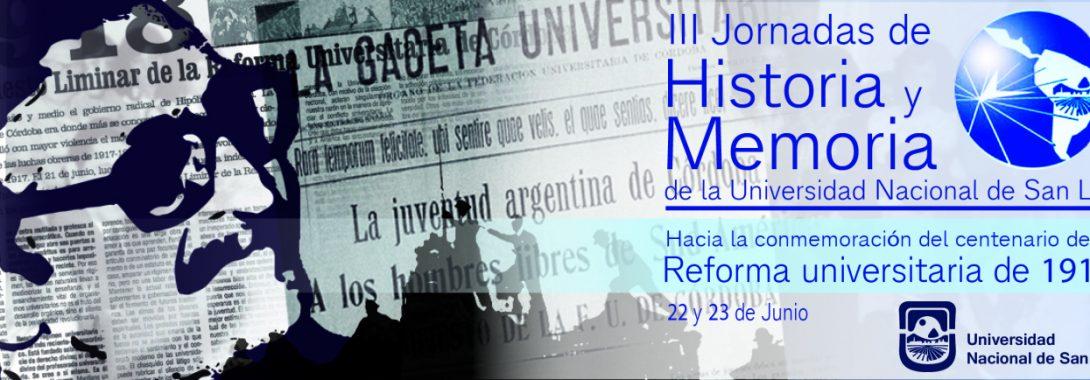III JORNADAS DE HISTORIA Y MEMORIA DE LA UNIVERSIDAD NACIONAL DE SAN LUIS